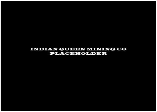 INDIAN_QUEEN_MINING_CO_PLACEHOLDER_1.jpg