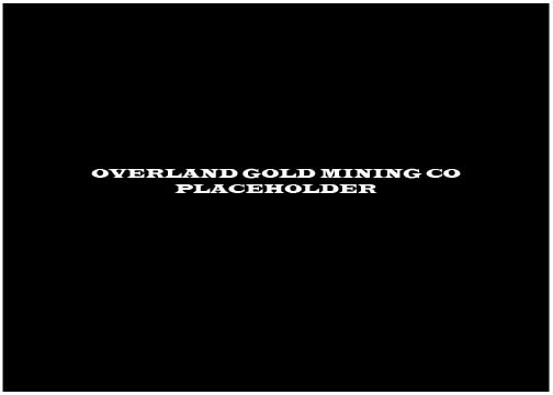 OVERLAND_GOLD_MINING_CO_PLACEHOLDER_1.jpg