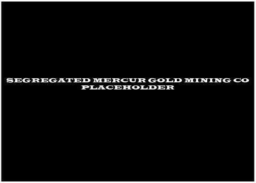 SEGREGATED_MERCUR_GOLD_MINING_CO_PLACEHOLDER_1.jpg